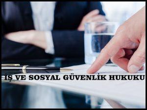 İş ve Sosyal Güvenlik Avukatı